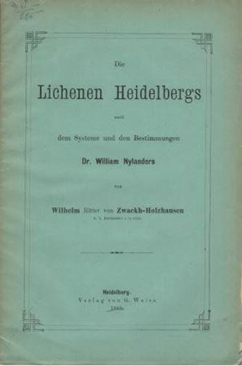 Die Lichenen Heidelbergs nach dem Systeme und den Bestimmungen Dr. William Nylanders. 1883. 84 S. Broschiert.