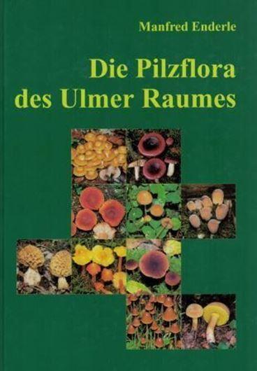 Die Pilzflora des Ulmer Raumes. 2004. 250 farbige Photographien. 50 s/w Photographien. Viele Strichzeichnungen. 521 S. gr8vo. Hardcover.