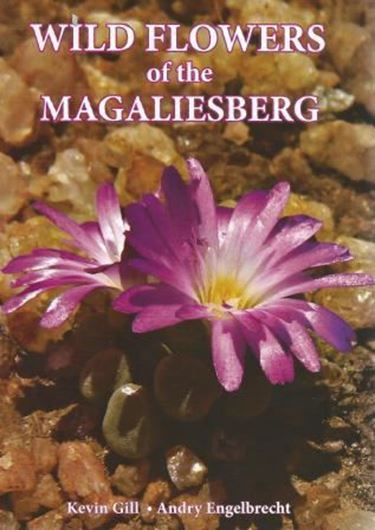 Wild Flowers of the Magaliesberg. 2013. col. figs. 297 p. Paper bd.