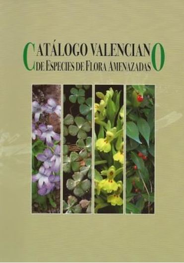 Catalogo Valenciano de Especies de Flora Amenazadas. 2010. illus. (= col. photogr. & col. dustr. maps. 358 p. gr8vo. Paper bd. - In Spanish, with Latin nomenclature.
