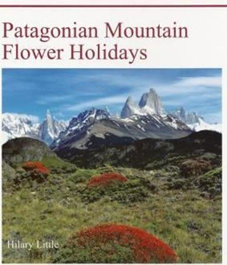 Patagonian Mountain Flower Holidays. 2014. 220 col. photogr. 40 maps. 228 p. gr8vo. Hardcover.
