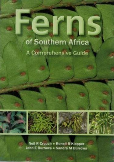 Ferns of Southern Africa. 2011. ca 1750 col. figs. 330 distrib. maps. 776 p. gr8vo. Paper bound.