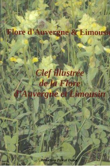 Clef d'identification de la flore d'Auvergne et Limousin. 2019. illus. en couleurs. 396 p. 4to- Paper bd.