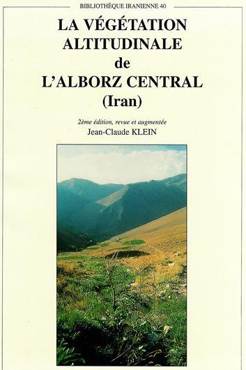 La Vegetation Altitudinale de l'Alborz Central (Iran) entre les regions irano-taurienne et euro-sibirienne.1994. (Bibliotheque Iranienne,40).6 foldg. tabs.17 photographies en couleurs. 254 p.gr8vo.Cartonne.