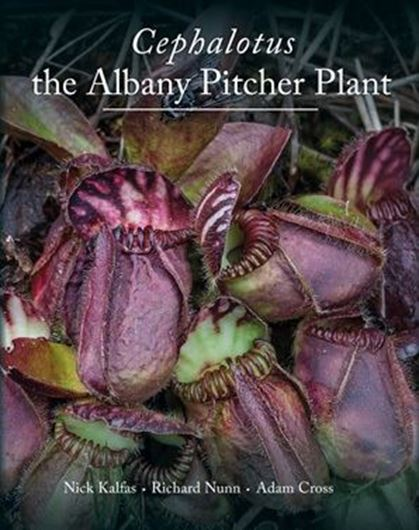 Cephalotus - the Albany Pitcher Plant. 2018. Many col.photographs. X, 142 p. gr8vo. Hardcover.
