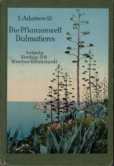 Die Pflanzenwelt Dalmatiens. 1911. 72 s/w Taf. 137 S.  - Leinen.