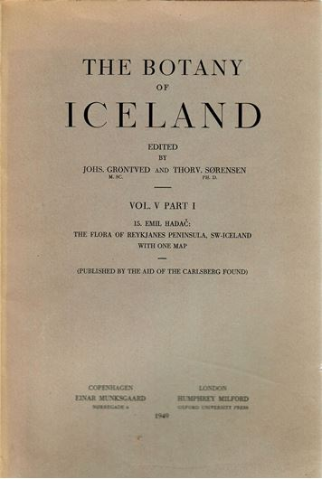 Ed. by L.Kolderup - Rosenvinge and Eug. Warming. Volume  5: 1: Hadac, Emil: The Flora of Reykjanes Peninsula, SW - Iceland. 1949. 1 map. 60 p. gr8vo. Paper bd.