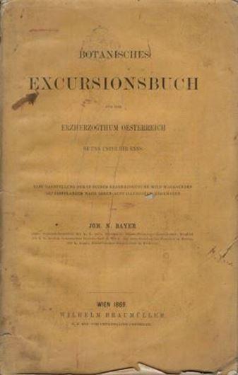 Botanisches Excursionsbuch für das Erzherzogthum Oesterreich ob und unter der Enss. 1869. 33 S. Broschiert.