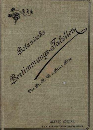 Botanische Bestimmungs - Tabellen für die Flora von Österreich und die angrenzenden Gebiete von Mitteleuropa. 2te. erweiterte Auflage. 1899. 180 S. 8vo. Hardcover.