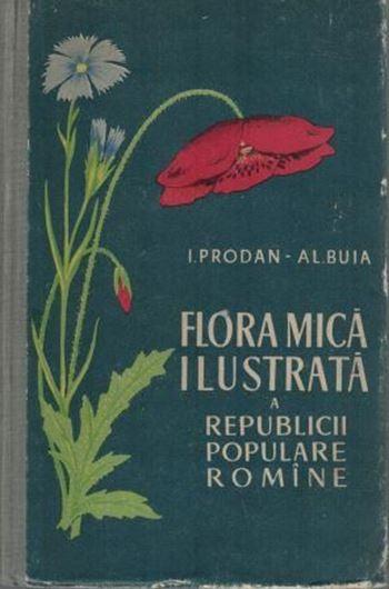 Flora Mica Ilustrata a Republicii Populare Romine. 4th ed. 1961. illus. (= line - drawings).676 p. 8vo. Hardcover. - In Romanian, with Latin nomenclature.