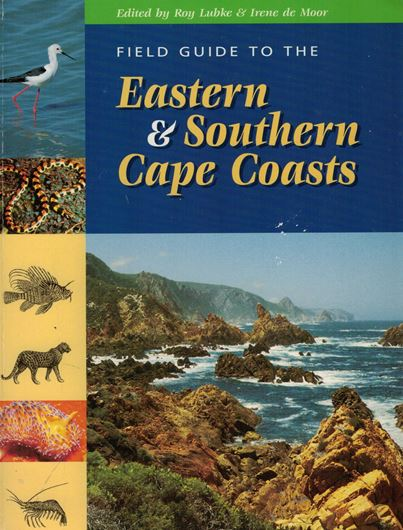 Field Guide to the Eastern & Southern Cape Coasts. 1998. illus. 559 p. Paper bd.