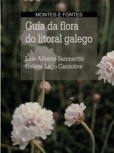 Guia da flora do litoral galego. 1998. (Montes e fontes, guias natureza). illus.(col.). 367 p. Hardcover. - In Galician (Gallego).