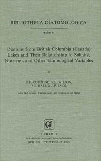 Volume 031: Diatoms from British Colombia (Canada) Lakes and Their Relationship to Salinity, Nutrients and other Limnological Variables. 1995. 60 photographic plates.248 figs. 6 tabs. IV,207 p.gr8vo.Paper bd.