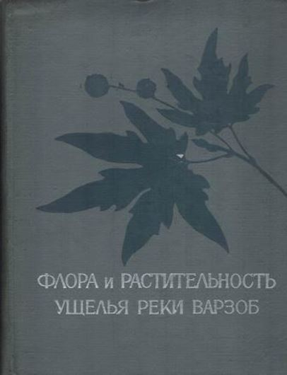 Flora and vegetation of the canyon of Varzob river, Tadzhikistan. 1971. 36 ( 12 col.) pls. 510 p. gr8vo. Hardcover. - In Russian, with Latin nomenclature.
