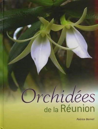 Les orchidées de la Réunion /Reunion Island Orchids. 2010. 1200 col. photogr. 368 p. 4to. Hardcover. - Bilingual ( French / English).