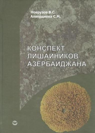 Konspekt Likhainikov Azerbaidzhana (Conspectus of the Lichens of Azerbaidjan). 2013. 1 col. map. 235 p. In Russian, with Latin nomenclature and Latin species index.