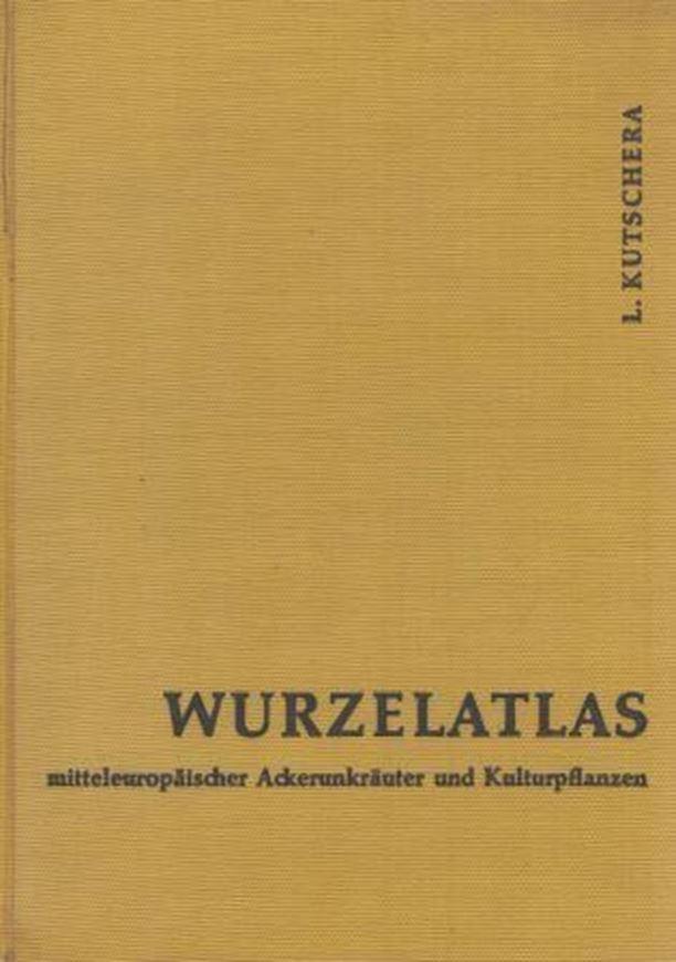 Wurzelatlas mitteleuropaeischer Ackerunkräuter und Kul turpflanzen. 1960.  250 Fig. 4 Farbtaf. 576 S. 4to. Leinen..