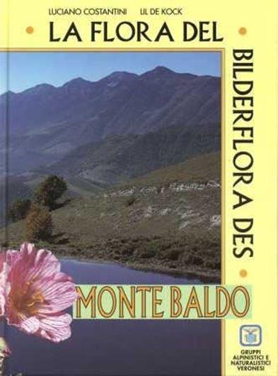 La Flora del Monte Baldo/ Bilderflora des Monte Baldo. 1994. many col. photogr. 509 p. gr8vo. Hardcover. - Bilingual (Italian/German).