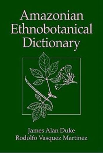 Amazonian Ethno- botanical Dictionary. 1994. 237 line figures. VI,215 p. gr8vo. Paper bd.