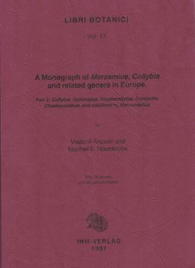A Monograph of Marasmius, Collybia and related genera in Europe. Part 2: Collybia, Gymnopus, Rhodocollybia, Crinipellis, Chaetocalathus, and additions to Marasmiellus. 1997. (Libri Botanici, 17). 52 figs. 46 colourphotogr. 256 p.