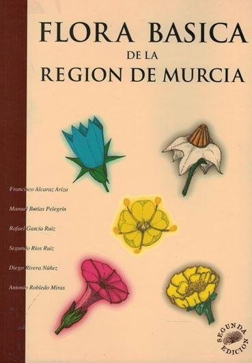 Flora basica de la region de Murcia. 2nd rev. ed. 1998. 300 col. photographs. 252 p. gr8vo. Paper bd.