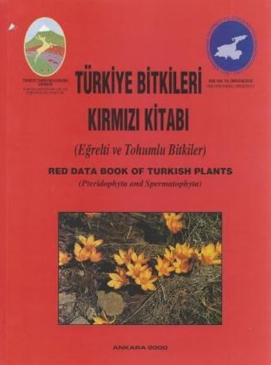 Türkiye Bitkileri Kirmizi Kitabi (Red Data Book of Turkish Plants): Pteridophyta and Spermatophyta. 2000. Many col. photographs. IX, 256 p. 4to. Hardcover. -In Turkish, with Latin nomenclature and Engl. summary.