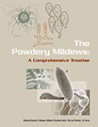 The Powdery Mildews: A comprehensive treatise. 2002. 122 (partly col.) illus. 300 p. Hardcover.