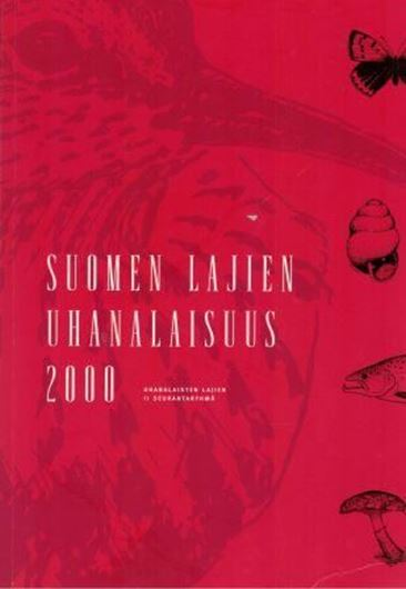 Suomen Lajien uhanalaisuus 2000 (The 2000 Red List of Finnish Species). 2001. 432 p. 4to. Paper bd .- In Finnish, with extensive English summary.