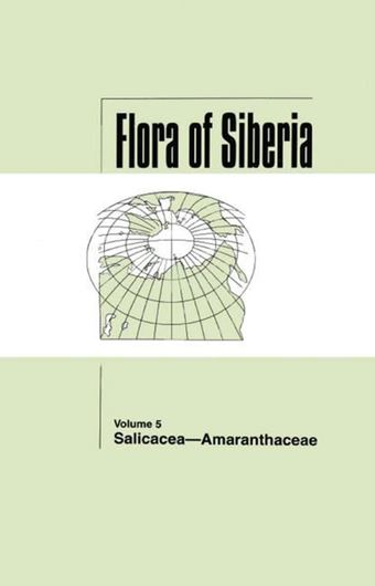 Volume 05: Salicaceae - Amaranthaceae. Engl. transl. from the Russian. 2003. 200 distr. maps. 22 pls. X, 305 p. gr8vo. Hardcover.
