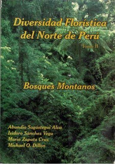 Diversidad Floristica del Norte de Peru. Tomo II: Bosques Montanos. 2004. illustr. 305 p. gr8vo. Paper bd.