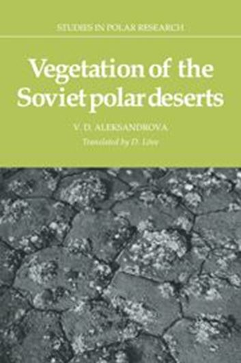 Vegetation of the Soviet Polar Deserts. 1988. (Digital Reprint 2009, Studies in Polar Research). 240 p. gr8vo. Paper bd.