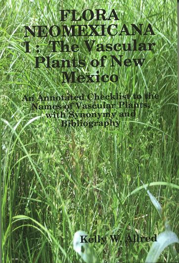 Flora Neomexicana. Vol. 1: The Vascular Plants of New Mexico. 2009. 617 p. gr8vo. Hardcover.
