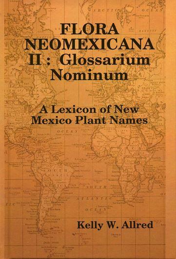 Flora Neomexicana. Vol. 2: Glossarium Nominum. 2009. 124 p. gr8vo. Hardcover.