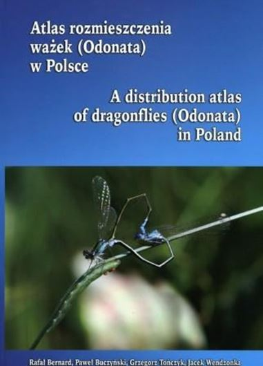 Atlas rozmieszczenia wazek (Odonata) w Polsce / A distribution atlas of dragonflies (Odonata) in Poland. 2009. Many dot maps. 256 p. 4to. Hardcover.