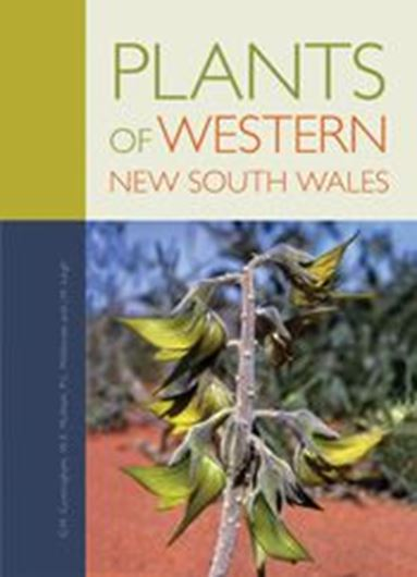Plants of Western New South Wales. 1992. (Reprint 2011). col. photogr. 766 p. 4to. Hardcover.