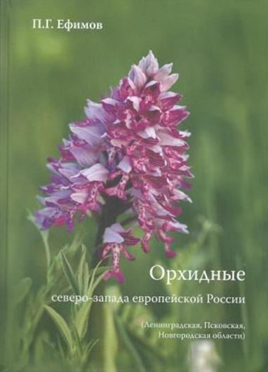 Orkhidnye severo-zapada Europeiskoi Rossii (Leningradskaia, Pskovskaia, Novgorodskaia oblasmi) / Orchids of north-west European Russia (Leningrad, Pskov, Novgorod). 2012. 2nd rev. and augmented edition. Many col. photogr. Col. dot maps. 220 p. gr8vo. Hardcover. - In Russian, with Latin nomenclature and extensive (15 p.) English abstract.
