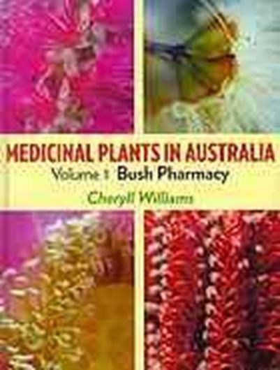 Medicinal Plants in Australia. Vol. 1: Bush pharmacy. 2010. illus. 328 p. gr8vo. Hardcover.
