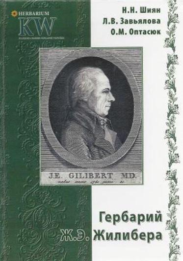 Herbarium of Jan Emmanuel Gilibert. 2013. illus. 492 p. - In Russian and Latin.
