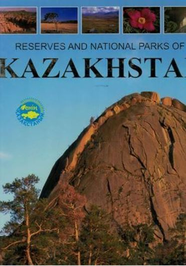 Reserves and National Parks of Kazakhstan. 2008. Many col. photogr. 283 p.Large 4to. Hardcover. - In English.