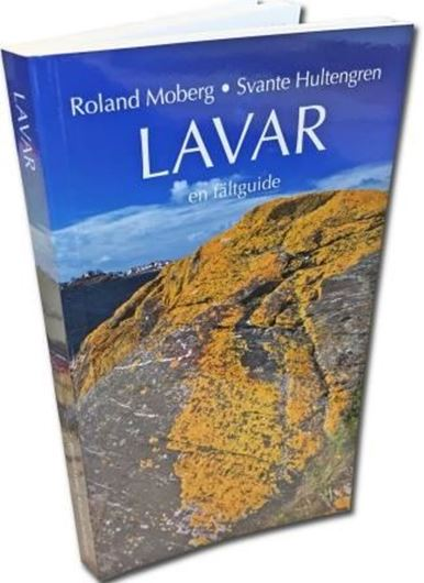 Lavar: En Fältguide. 2016. Many col. photographs. 244 p. Paper bd. - In Swedish,with Latin nomenclature.