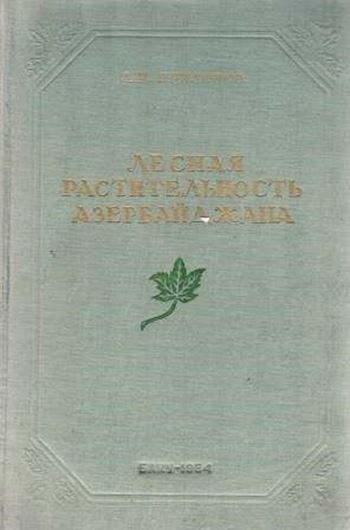 Lesnaja Rastitel'nost Azerbaidshana (Forest Vegetation of Azerbaidshan). 1954. illus. Several foldg maps (line drawings) and tabs. 488 p. gr8vo. Cloth. - In Russian, with Latin nomenclature.