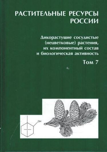 Plant resources of Russia. Wild vascular (non - flowering) plants, their composition and biological activity. Volume 7: Orders Lycopodiophyta to Gnetophyta. 2016. 334 p. gr8vo. Hardcover. - In Russian with Latin nomenclature. (108046)