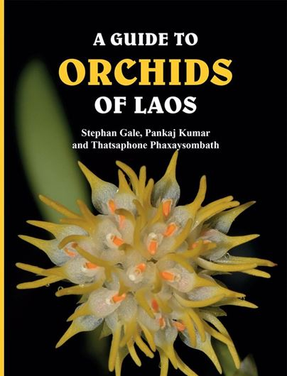 A Guide to Orchids of Laos. 2018. 125 col. photogr. 212 p. Paper bd.