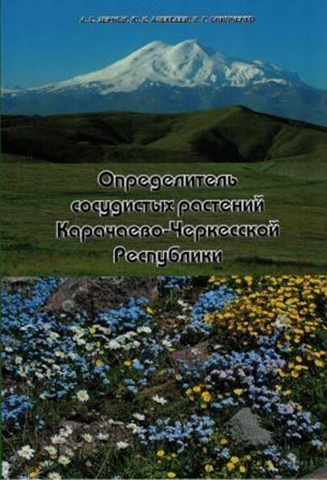 Zernov, A. S., Alekseev Yu E. and V. G.Onipchenko: Determination key of vascular plants of the Karachy - Cherkess Republic. 2015. Many col. photographs. 469 p. 4to. Hardcover. - In Russian, with Latin nomenclature.