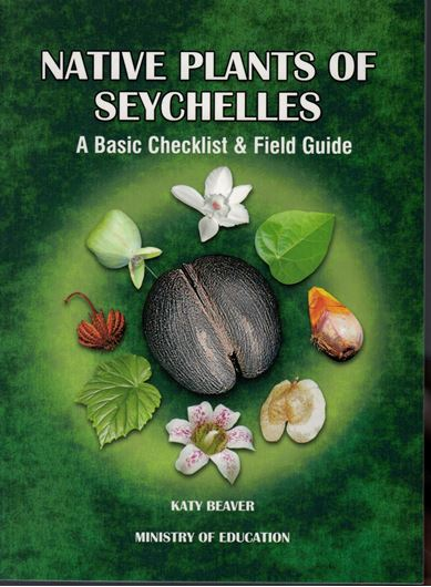 Native Plants of Seychelles. A Basic Checklist and Field Guide. 2000.(Reprint 2008). illus. (line figures). 119 p. Paper bd.
