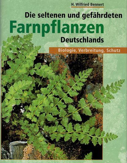 Die seltenen und gefährdeten Farnpflanzen Deutschlands. Biologie, Verbreitung, Schutz. 1999. 303 farbige Fig. 381 S. gr8vo. Leinen.