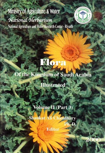 Flora of the Kingdom of Saudi Arabia Illustrated. Volume 02, part 3. 2001. 131 pls. 433 p. 4to. Paper bd.
