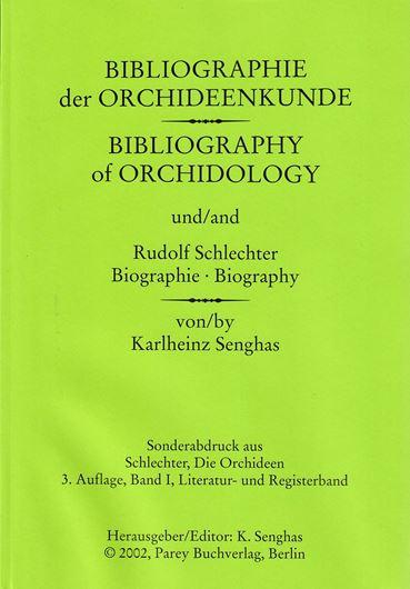 Eine Bibliographie der Orchideenkunde (Bibliography of Orchidology). 2002. (Schlechter, R.: Die Orchideen, Band I, partim). XI, 146 S. 4to. Broschiert.