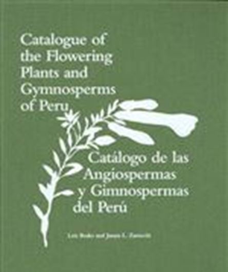 Catalogue of the Flowering Plants and Gymnosperms of Peru/ Catalogo de las Angiospermas y Gimnospermas del Peru. 1993. (Monographs in Systematic Botany, 45). XL, 1286 p. 4to. Cloth.