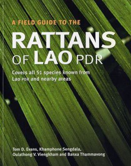 A Field Guide to the Rattans of Lao PDR. English edition. 2001. 31 col. photogr. maps. line drawings. 96 p. gr8vo. Paper bd.